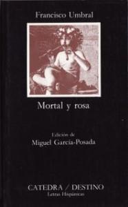 mortal-y-rosa-Francisco-Umbral