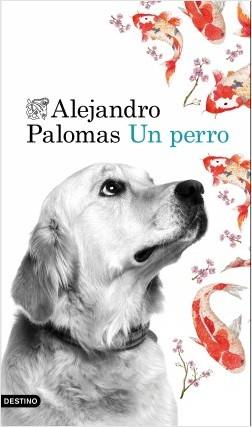 portada_un-perro_alejandro-palomas_201510231120