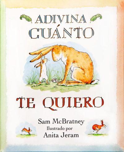 Adivina cuánto te quiero / Sam McBratney ; ilustrado por Anita Jeram (Madrid : Kókinos, 2013)