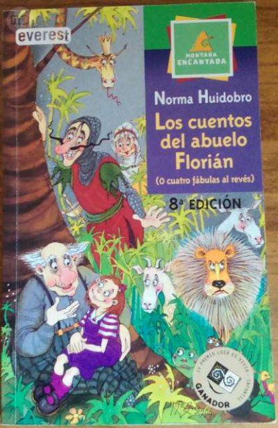 Los cuentos del abuelo Florián (O cuatro fábulas al revés) / Norma Huidobro (León : Everest, [2001])