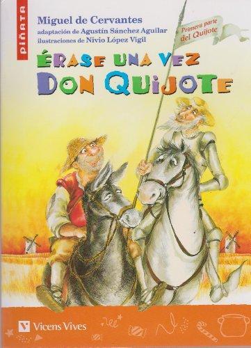 Érase una vez Don Quijote / Miguel de Cervantes ; adaptación (Barcelona : Vicens Vives, . 2004)
