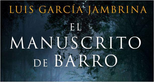 El manuscrito de barro, de Luis García Jambrina (Editorial Espasa, 2021)