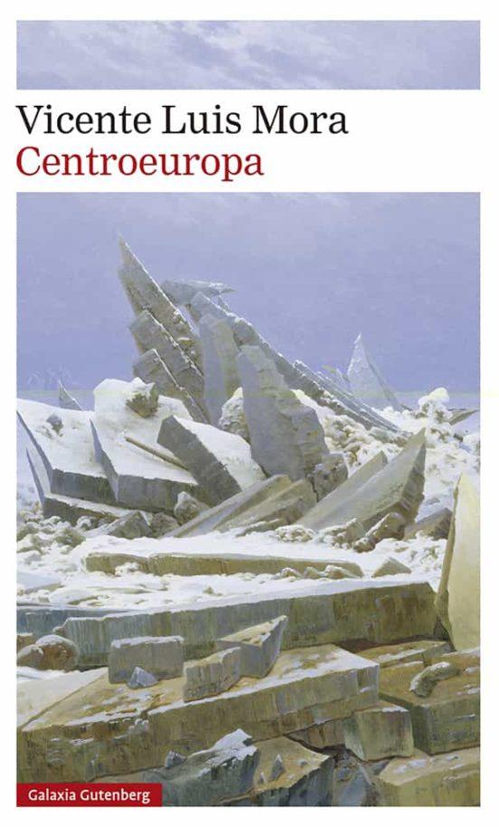 Centroeuropa / Vicente Luis Mora
